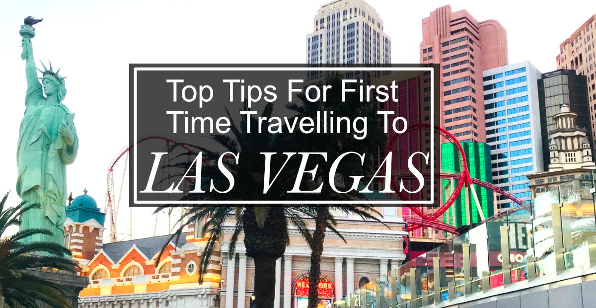 Top Tips For First Time Travelling To Las Vegas